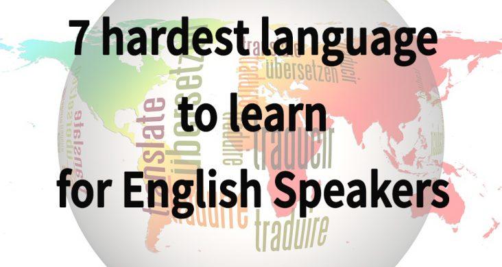 7 Hardest Language To Learn For English Speaker - Vanan Translation